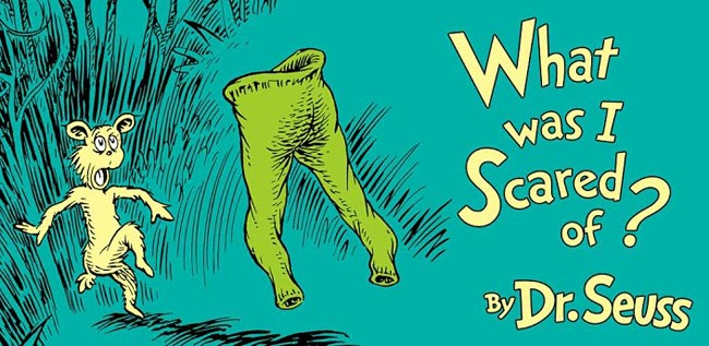Dr. Seuss - What Was I Scared Of